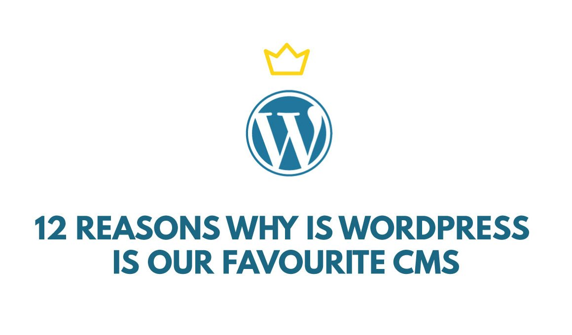 Why is WordPress is Our Favourite CMS